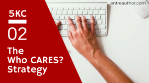 "The ""Who CARES?"" Strategy for Launching Your Next Book"